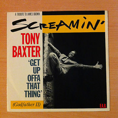 "SCREAMIN' TONY BAXTER ""Get Up Offa That Thing"" - Vinyl  12"" -  12BRW 9 - 1984 UK"