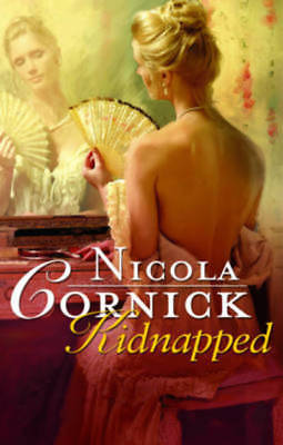 Kidnapped by Nicola Cornick (Paperback)