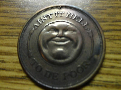 Ain't It Hell To Be Poor, Token,coin,ad Medal,good Luck!