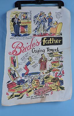 Vintage Novelty Print Brides Father Crying Towel