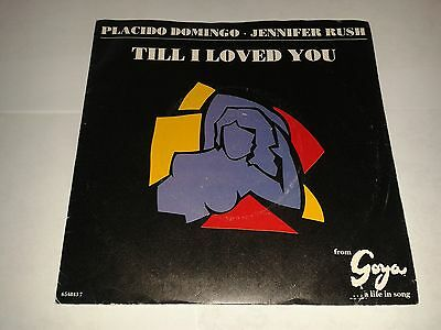 "Placido Domingo and Jennifer Rush - ""Till I loved you""   7""  (1989) &  Goya"