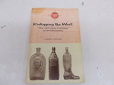 % Redigging the West for Old Time Bottles  Reference, Identification Book 1965