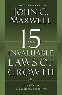 The 15 Invaluable Laws of Growth: Live Them and Reach Your Potential .. NEW