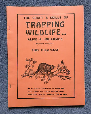Craft & Skills of Trapping Wildlife Alive & Unharmed by R. Schubert Hunting Book