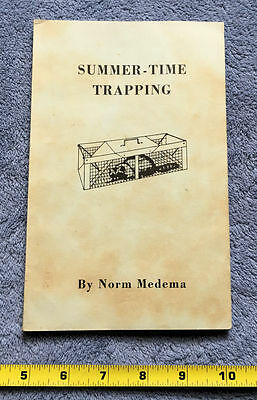 Summer Time Trapping by Norm Medema, 1981, Rare Vintage Hunting Fishing Book