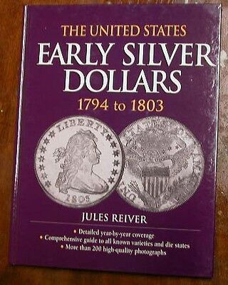 UNITED STATES EARLY SILVER DOLLARS 1794 - 1803 by Jules Reiver