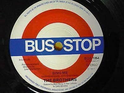 The Brothers = Sing Me / Love Don't Change - 1977 Bus Stop Records Ex. Vinyl