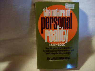The Nature of Personal Reality, A Seth Book by Jane Roberts