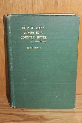 *1901 ANTIQUE* How to Make Money in a Country Hotel J. Elliot Lane 3rd Edition