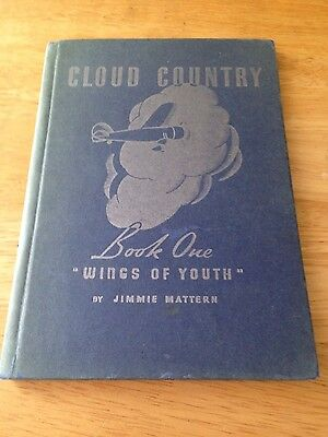 Vintage 1936 Cloud Country Book One Wings of Youth by Jimmie Mattern