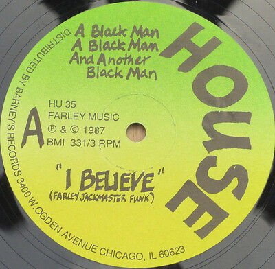 "A Black Man, Etc: I Believe 12"" (1987,US) [House Records, HU 35] Jackmaster Funk"