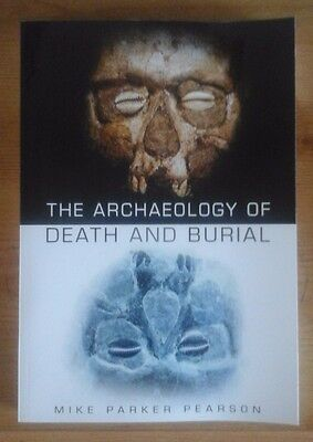 The Archaeology of Death and Burial by Pearson (Paperback, 2003)