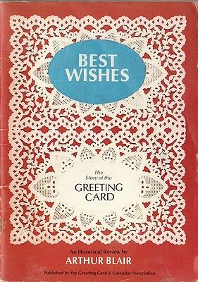 Best Wishes: The Story of the Greeting Card An Historical review by Arthur Blair