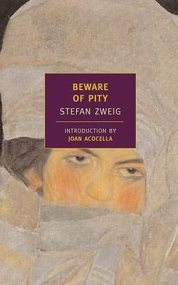 New York Review Books Classics: Beware of Pity by Stefan Zweig (2006, Paperback)