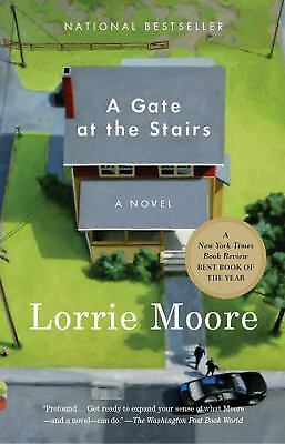 Vintage Contemporaries: A Gate at the Stairs by Lorrie Moore (2010, Paperback)