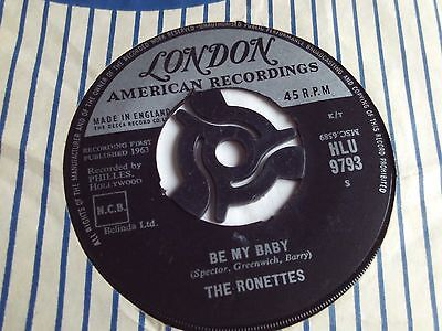 THE RONETTES UK LONDON 45 BE MY BABY 1963 1st ISSUE