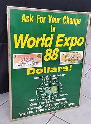 Ask For Your Change in Expo 88 Dollars promo Brisbane 1988 sign Hard To Find