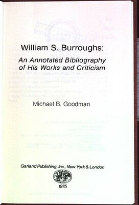 William S. Burroughs: an annotated bibliography of his works and criticism Goodm