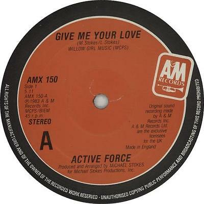 """Give Me Your Love Active Force 12"""" vinyl single record (Maxi) UK AMX150 A&M"""