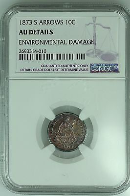 1873 S Seated Dime! Ngc Au Details! Arrows! 10C! Us Coin Lot #1760