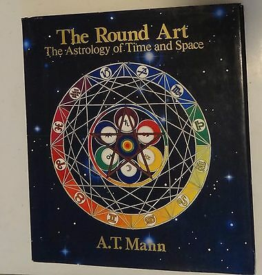 The Round Art The Astrology of Time and Space by A.T.Mann 1st American Edition