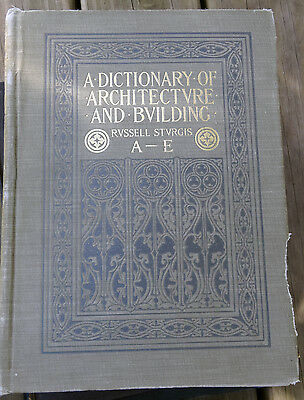 1901 ARCHITECTURE DESIGN DICTIONARY A Dictionary of Architecure and Building A-E