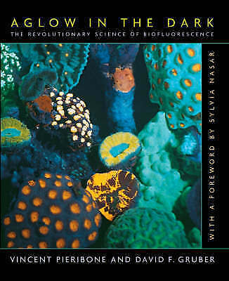 Aglow in the Dark : The Revolutionary Science of Biofluorescence-ExLibrary