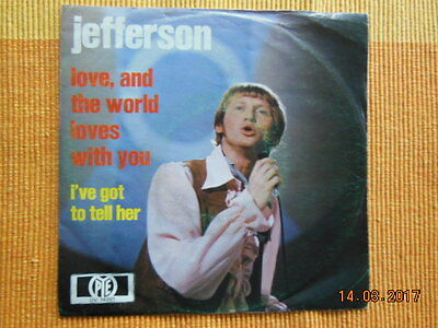 JEFFERSON - Love, And The World Loves With You   PYE 45