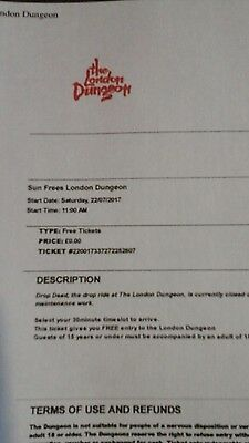 TWO TICKETS LONDON DUNGEON SAT. 22nd JULY