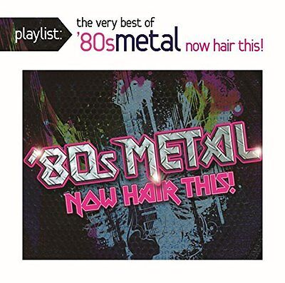 Playlist: The Very Best Of 80S Metal: Now - Various New Cd