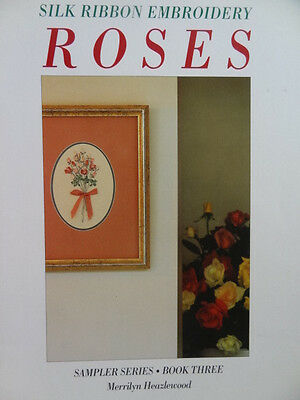 Roses Silk Ribbon Embroidery by Merrilyn Heazlewood - Signed copy V.G. condition