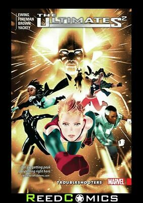 ULTIMATES 2 VOLUME 1 TROUBLESHOOTERS GRAPHIC NOVEL Paperback Collect (2016) #1-6