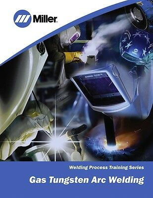 GTAW Gas Tungsten Arc Welding - Welding Publication  Book by Miller