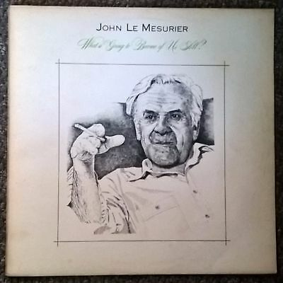 John Le Mesurier ‎– What Is Going To Become Of Us All? RARE UNPLAYED UK Vinyl LP
