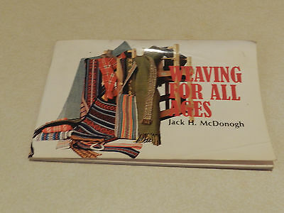 Weaving For All Ages - Jack H. McDonogh