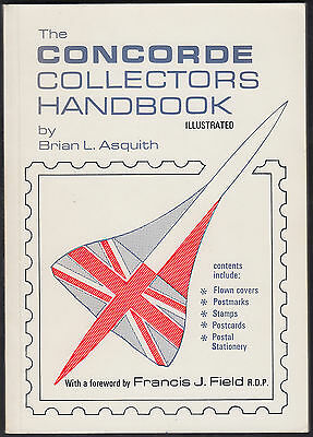 1981 Scarce The Concorde Collectors Handbook by Brian Asquith; 136 Pages