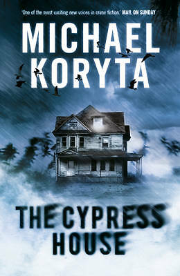 The Cypress House by Michael Koryta, Book, New (Paperback)