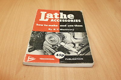 Lathe accessories how to make and use them book By E T Westbury