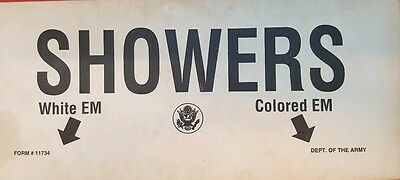 US ARMY SEGREGATION SIGN WHITE / COLORED EM SHOWERS w ARROWS POINTING