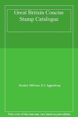 Great Britain Concise Stamp Catalogue By Stanley Gibbons, D.J.  .9780852592427