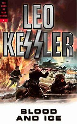 Blood and Ice (Dogs of War) By Leo Kessler