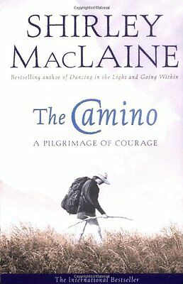 The Camino: A Pilgrimage of Courage By Shirley MacLaine. 9780743409216