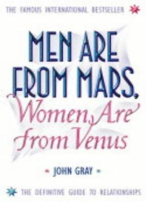 Men Are from Mars, Women Are from Venus: A Practical Guide for  .9780007152599