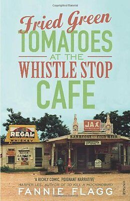 Fried Green Tomatoes At The Whistle Stop Cafe By Fannie Flagg. 9780099143710