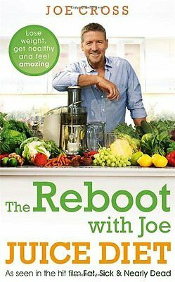 The Reboot with Joe Juice Diet - Lose weight, get healthy and feel amazing: As