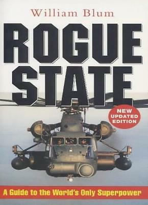 Rogue State: A Guide to the World's Only Superpower By William  .9781842772218