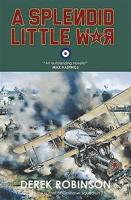 A Splendid Little War by Derek Robinson (Paperback) New Book