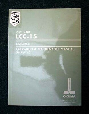 Okuma Operation & Maintenance Manual CNC Lathe LCC-15, OSP500L-G