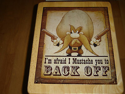Yosemite Sam, I'm Afraid I Mustache You To Back Off Sign,new,excellent Condition