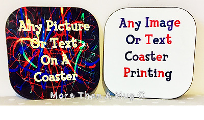 Personalised Coaster - Any image text or photo printed on your coaster